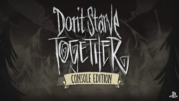 「Don't Starve Together Console Edition」