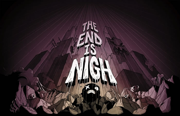「The End Is Nigh」