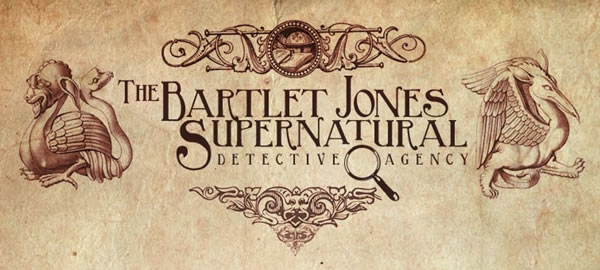 「The Bartlet Jones Supernatural Detective Agency」