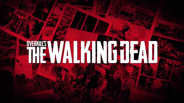「 Overkill's The Walking Dead」