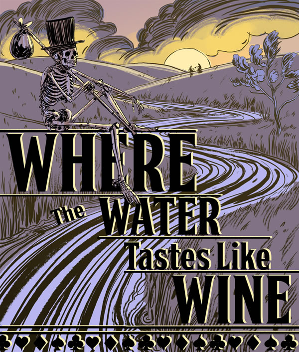 「Where the Water Tastes Like Wine」