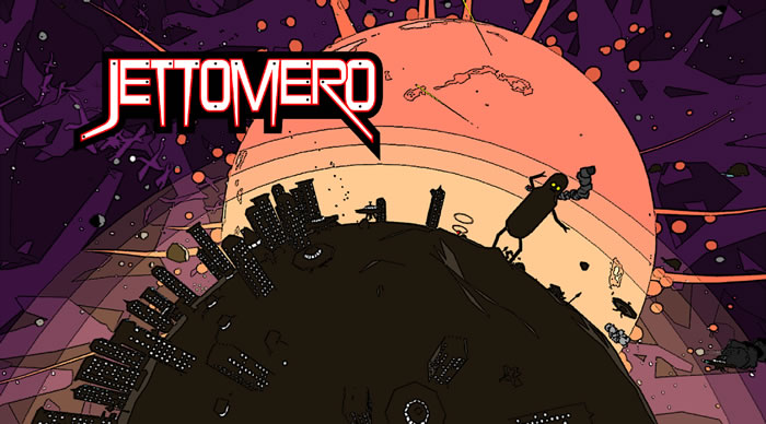 「Jettomero: Hero of the Universe」