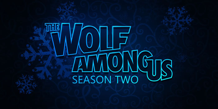 「The Wolf Among Us 2」