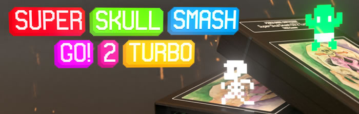 「Super Skull Smash GO! 2 Turbo」