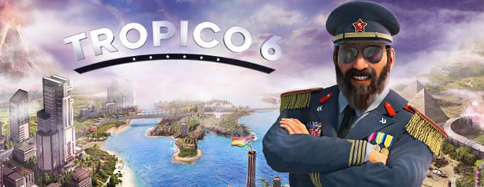 「Tropico 6」