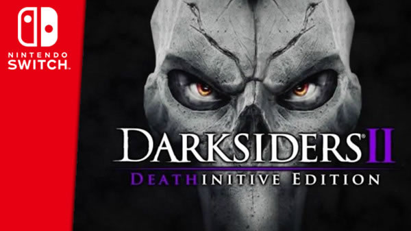 「Darksiders II: Deathinitive Edition」