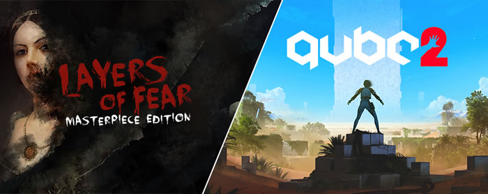 「QUBE 2」「Layers of Fear」