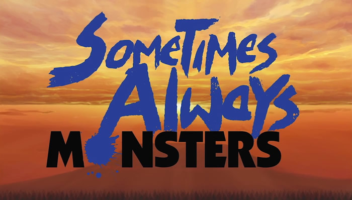 「Sometimes Always Monsters」