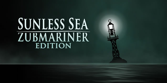 「Sunless Sea: Zubmariner Edition」