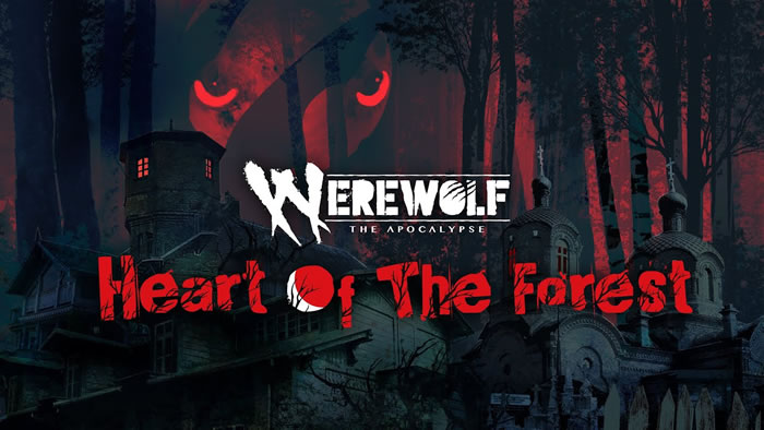 「Werewolf: The Apocalypse – Heart of the Forest」